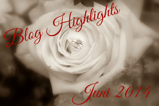 Blog Highlights... Juni 2014