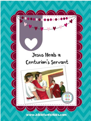 Bible Fun For Kids 4 9b Jesus Heals A Centurion S Servant