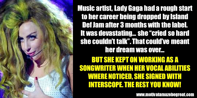 "63 Successful People Who Failed: Lady Gaga, Success Story, dropped by Island Def Jam, ""cried so hard she couldn't talk"", songwriter, vocal abilities, Interscope Records"
