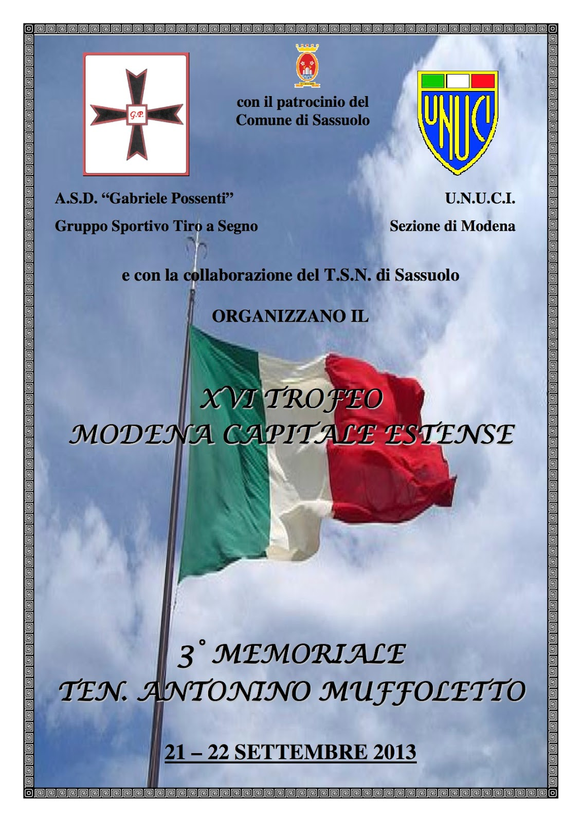 Gare Militari: XVI Trofeo Modena Capitale Estense - 3° Memoriale Ten.  Antonino Muffoletto - Sezione di Tiro a Segno Nazionale di Sassuolo - 21 e 22  settembre 2013