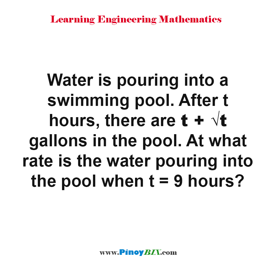 At what rate is the water pouring into the pool when t = 9 hours?