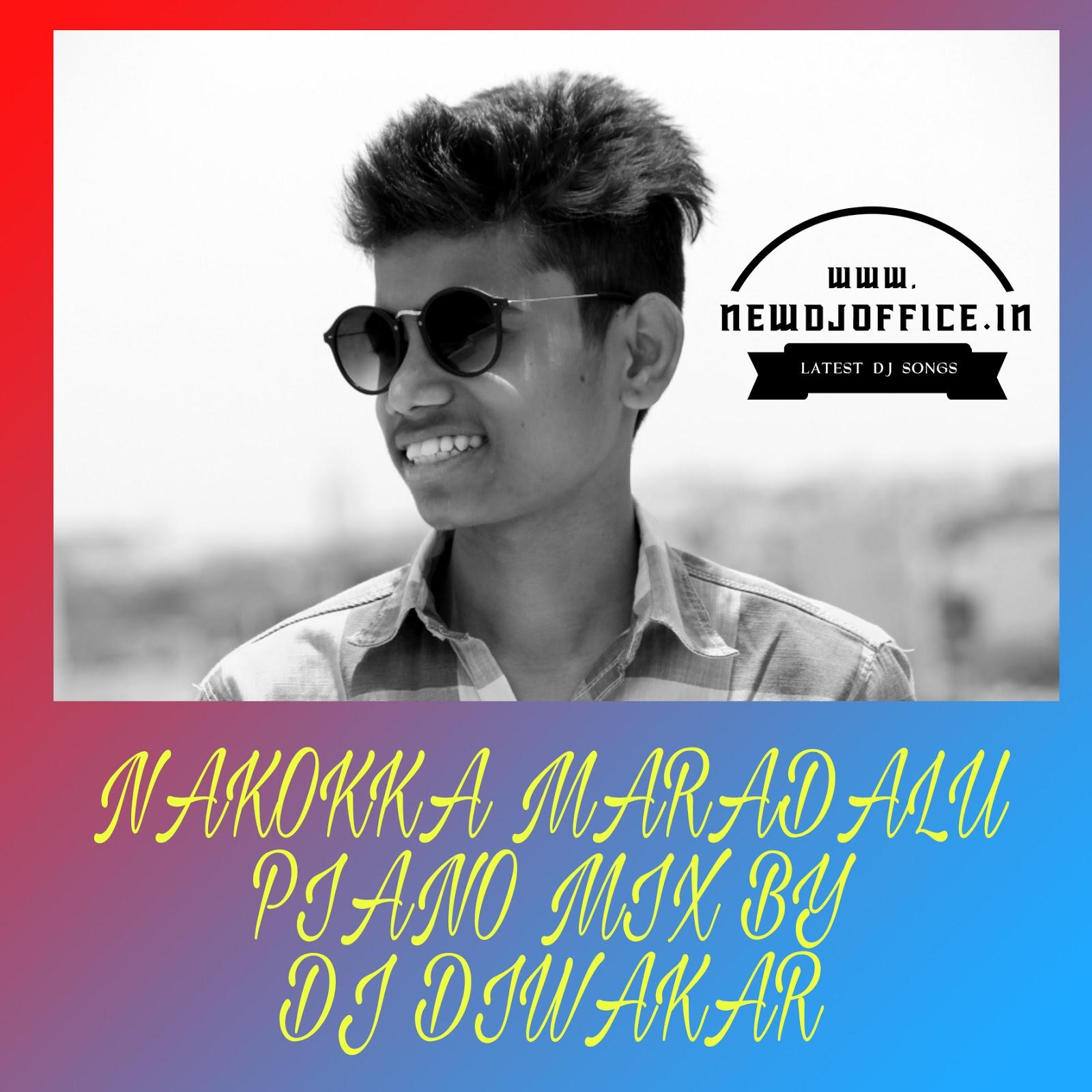 Dil Diyan Gallan Mp3 Song Download: NAKOKA MARDAL UNNADI RA SONG PIANO DJ MIX