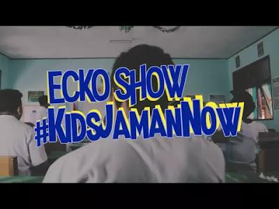 Lirik Lagu Kids Jaman Now - Ecko Show