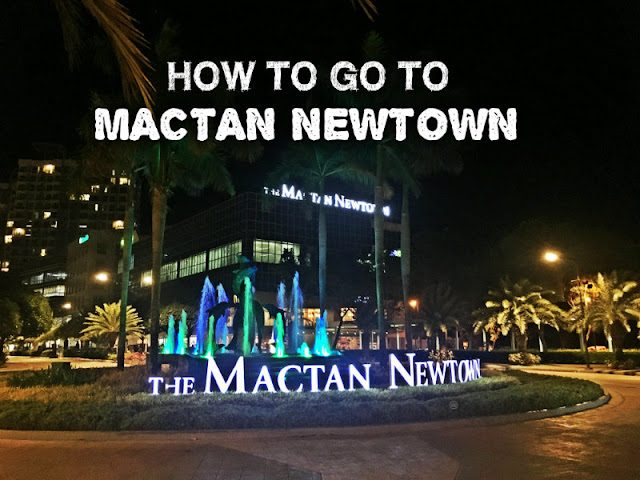 How to go to Mactan Newtown Lapu-Lapu City Cebu Philippines
