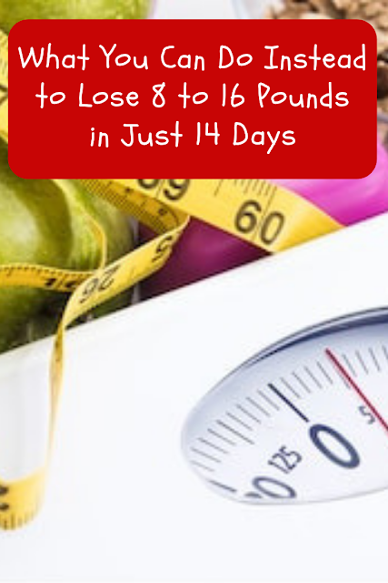 What You Can Do Instead to Lose 8 to 16 Pounds in Just 14 Days