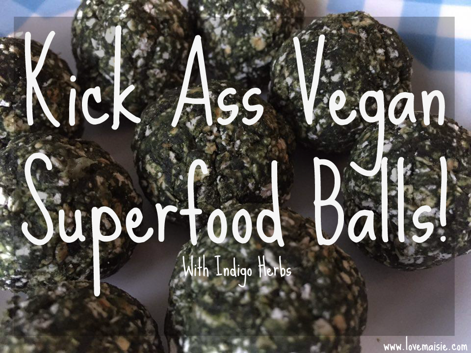 kick ass vegan superfood balls, love maisie, indigo herbs