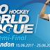 Jadual Separuh Akhir Liga Hoki Dunia 2017