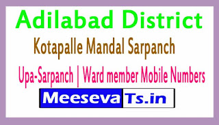 Kotapalle Mandal Sarpanch | Upa-Sarpanch | Ward member Mobile Numbers List Adilabad District in Telangana State