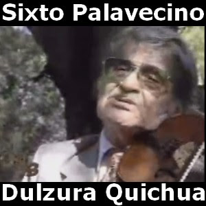 Sixto Palavecino - Dulzura Quichua