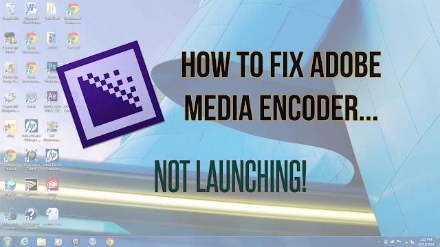 How To Fix Adobe Media Encoder CC Not Opening Error?