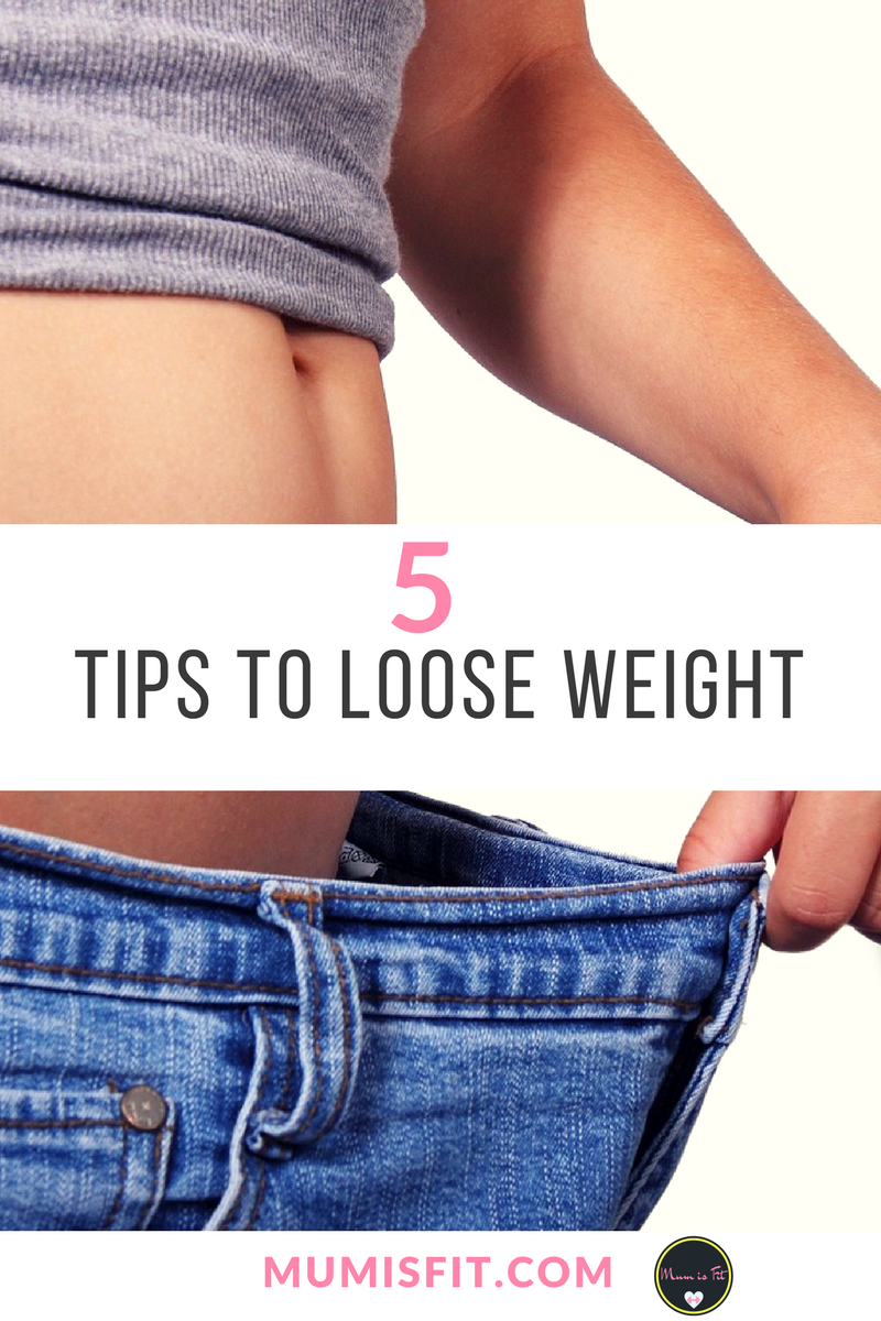 5 Tips To Loose Weight- www.mumisfit.com - healthy eaing, Food and nutrition, weight loss tips
