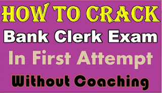 How to Crack Bank Clerk Exam in First Attempt 2017 Without Coaching