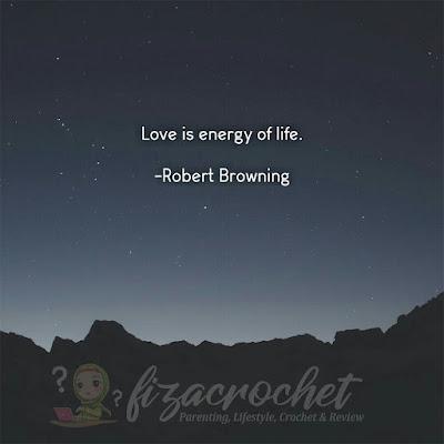 Maksud love is energy of life oleh robert browning