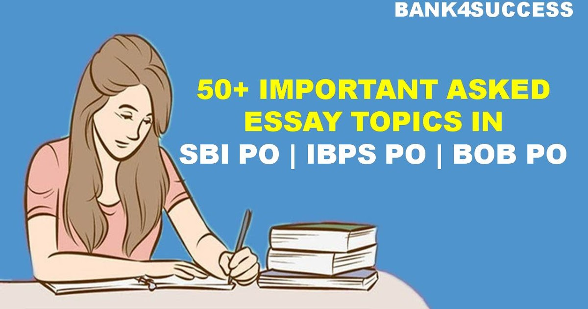 Example Of A Proposal Essay  Essay Topics Asked In Previous Year Sbi  Ibps  Pgdb Po Exams   Banksuccess Graduating High School Essay also Analysis Essay Thesis  Essay Topics Asked In Previous Year Sbi  Ibps  Pgdb Po Exams  Sample Of Research Essay Paper