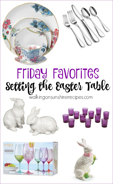Setting the table for Easter is this week's Friday Favorites post from Walking on Sunshine Recipes.