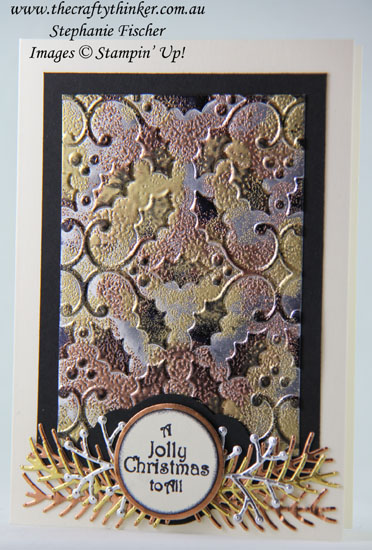 Holly Embossing Folder, Xmas card, #cardmaking, #stampinup, Tarnished Foil, Christmas Card, Pretty Pines, #thecraftythinker, Stampin' Up Australia Demonstrator, Stephanie Fischer, Sydney NSW