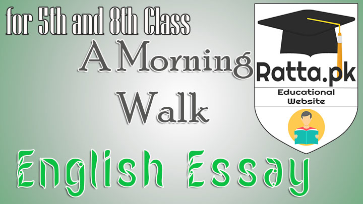 essay on uses of morning walk Walking in the morning is a very good habit and even when i feel lazy in the morning get out of bed, i force myself to leave the house because i know that once i m on my way i will every minute of my morning walk 120 words short essay on a morning walk: nature is at her best in the morning.