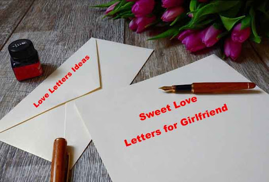 How to Write best Love Letters for Girlfriend 2019, Love Letters Ideas