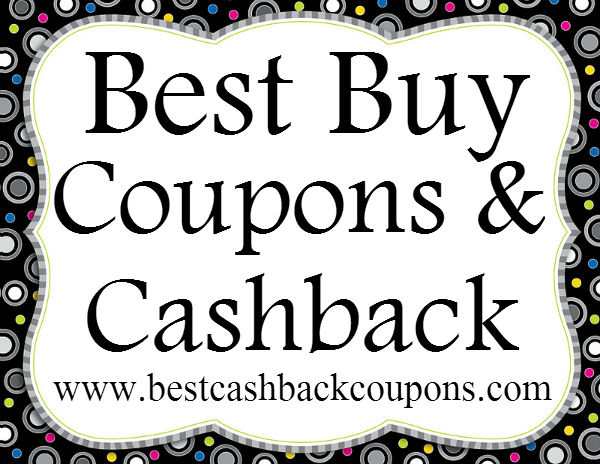 Best Buy Cashback & Coupons 2016-2017 May, June, July, August, September, October, November, December