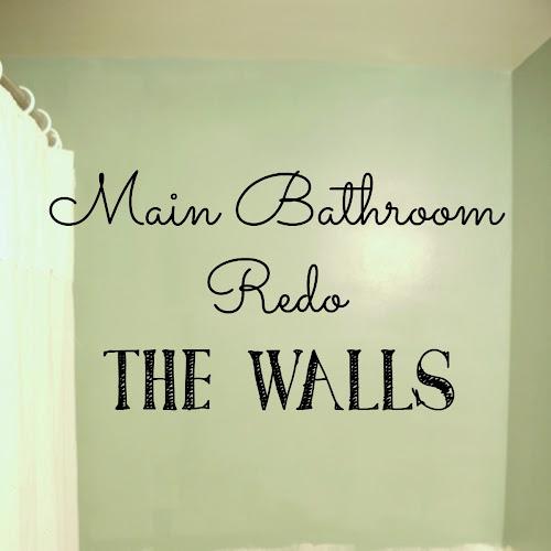 Main Bathroom Redo - The Walls