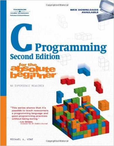 "Download ,""C"",Programming,for,the,Absolute,Beginner, Michael Vine, 2nd Edition, Course Technology, 2008,PDF"