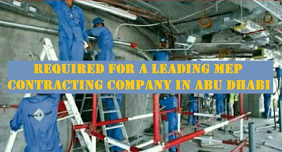 Required for a leading MEP Contracting Company in Abu Dhabi