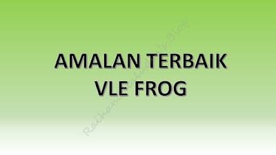 11 Tips Untuk Melonjakkan Peratus Penggunaan Frog VLE di Sekolah
