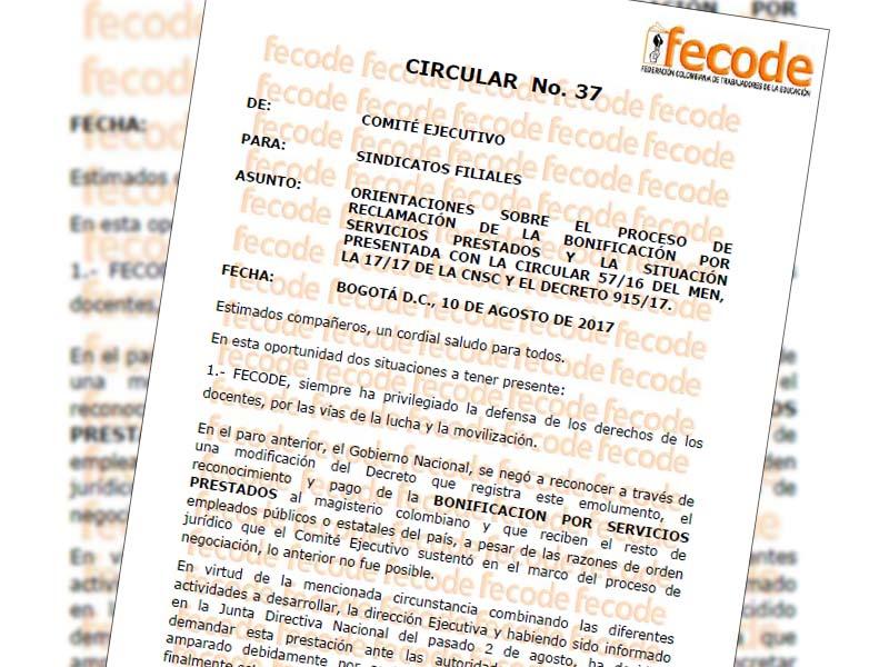 Circular No. 37 10 agosto 2017 Orientaciones sobre el proceso de reclamación de la bonificación por servicios prestados y la situación presentada con la circular 57/16 del MEN, la 17/17 de la CNSC y el decreto 915/17.
