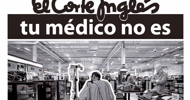 3a4acd32 Si compras en el Corte Inglés favoreces la privatización sanitaria /  #SanidadPública #15M #derechos #noticias | La Oropéndola Sostenible