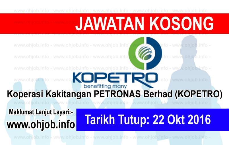 Jawatan Kerja Kosong Koperasi Kakitangan PETRONAS Berhad (KOPETRO) logo www.ohjob.info oktober 2016