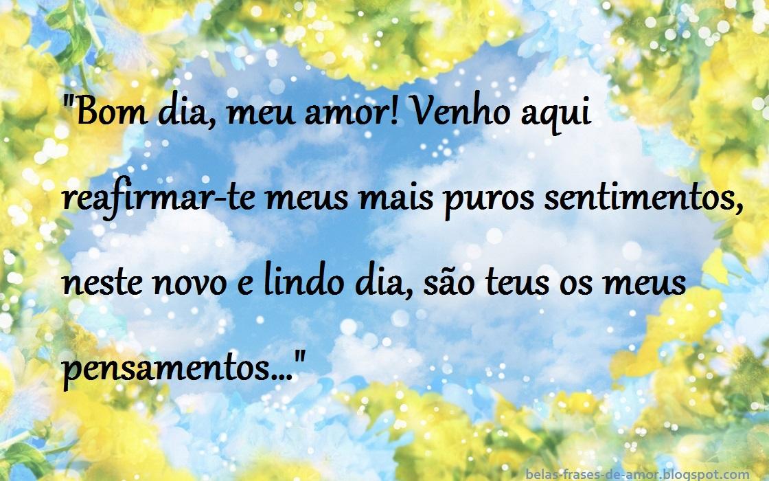 """Belas Frases De Amor: """"Bom Dia, Meu Amor! Venho Aqui"""