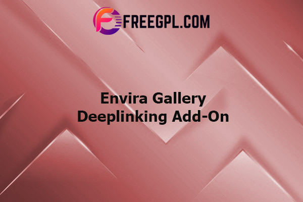 Envira Gallery Deeplinking Add-On Nulled Download Free