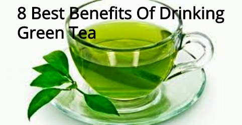 8 Best Benefits Of Drinking Green Tea