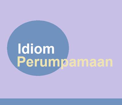 Pengertian idiom serta contoh pemakaiannya dalam kalimat