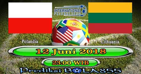 Prediksi Bola855 Poland vs Lithuania 12 Juni 2018