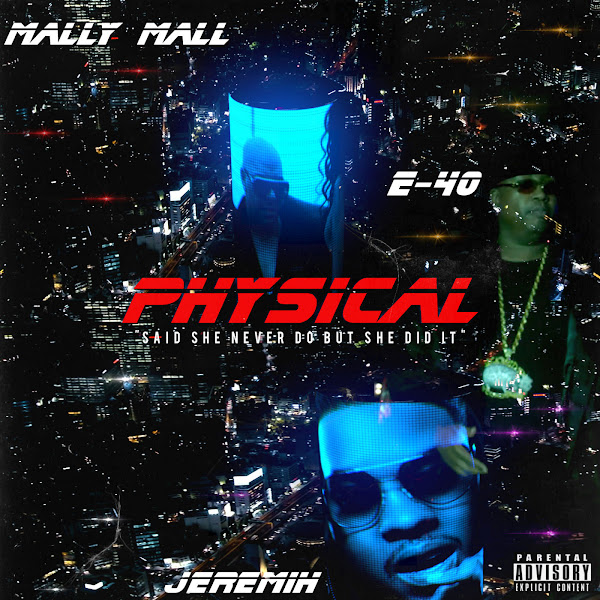 Mally Mall, Jeremih & E-40 - Physical - Single  Cover