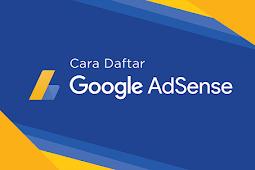 Tutorial Lengkap Cara Daftar Google AdSense Terbaru 2018