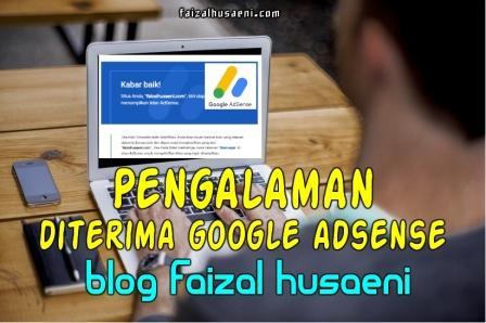 Pengalaman diterima google adsense blog faizal husaeni - faizalhusaeni.com