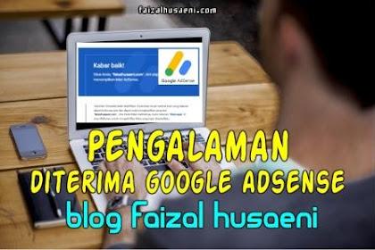 Pengalaman diterima google adsense blog faizal husaeni