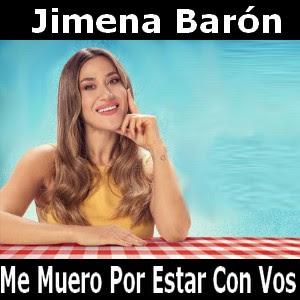 Jimena Baron - Me Muero Por Estar Con Vos