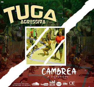 Tuga Agressiva - Cambrea (Kuduro) (Prod. Dj Nelson Papoite)