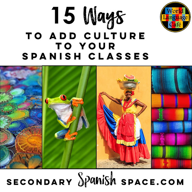 How to Incorporate Culture in Your Spanish Classroom