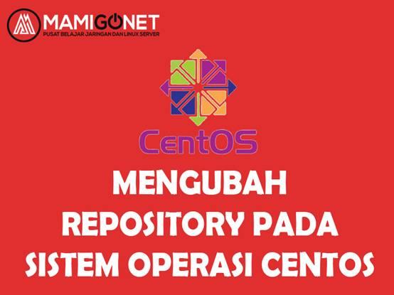 Cara Mengubah Repository Centos 7