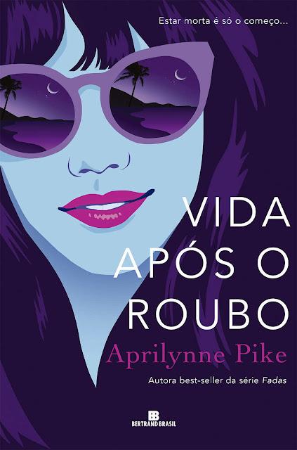 Vida após o roubo Aprilynne Pike