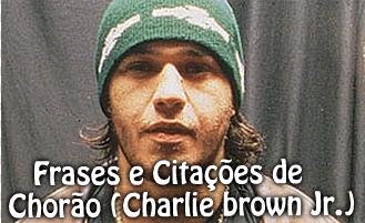Frases E Citações De Chorão Charlie Brown Jr Fanáticos Da Web