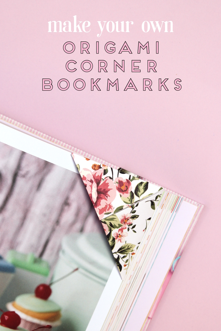 MAKE YOUR OWN ORIGAMI CORNER BOOKMARKS.
