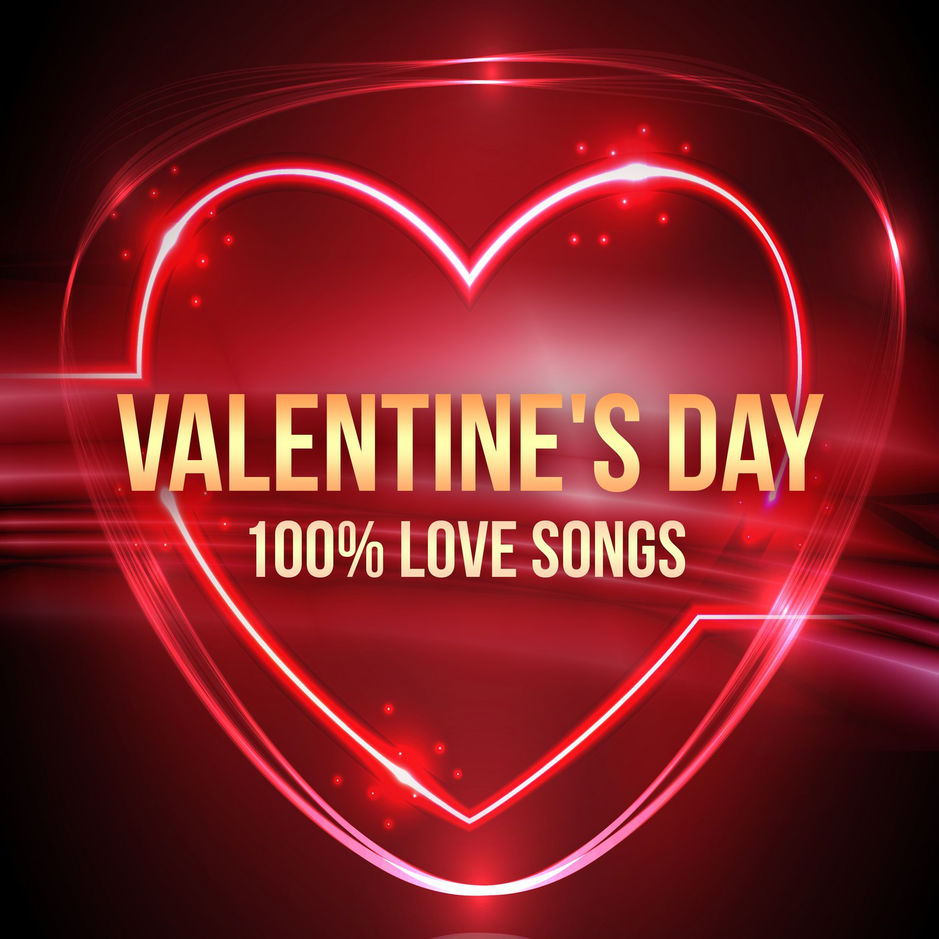 Various Artists - Valentines Day- 100% Love Songs [iTunes