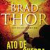 Ato de Guerra, de Brad Thor, é um best-seller internacional e chega às livrarias a 3 de março