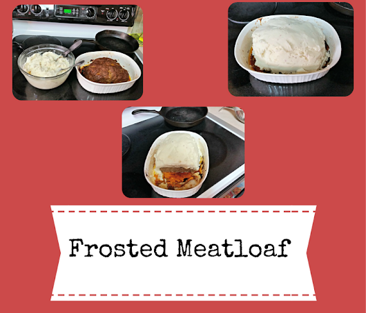 ~ Frosted Meatloaf ~ A Vintage Recipe Review