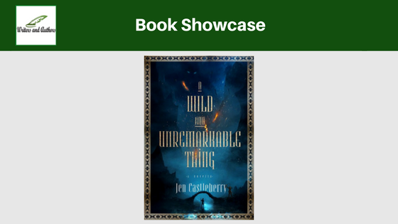 Book Showcase: A Wild and Unremarkable Thing  by Jen Castleberry
